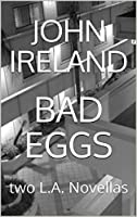 BAD EGGS: two L.A. Novellas