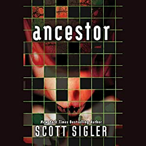 Ancestor: A Novel | [Scott Sigler]