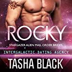 Rocky: Stargazer Alien Mail Order Brides, Book 2 (Intergalactic Dating Agency) | Tasha Black