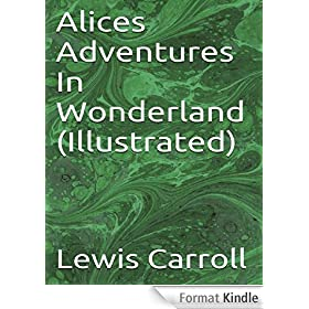 Alices Adventures In Wonderland (Illustrated) (English Edition)
