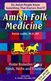img - for Amish Folk Medicine: Home Remedies Using Foods, Herbs and Vitamins by Patrick Quillin, M.D. (1995) Paperback book / textbook / text book