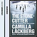 The Stonecutter (       UNABRIDGED) by Camilla Läckberg Narrated by Eamonn Riley
