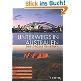 Unterwegs in Australien: Das grosse Reisebuch