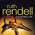 A Sleeping Life: A Chief Inspector Wexford Mystery, Book 10 Audiobook by Ruth Rendell Narrated by Nigel Anthony