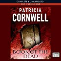 Book of The Dead: Kay Scarpetta Series, Book 15 (       UNABRIDGED) by Patricia Cornwell Narrated by Lorelei King