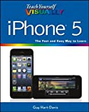 Teach Yourself VISUALLY iPhone 5 (Teach Yourself VISUALLY (Tech))