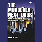 The Murderer Next Door: Why the Mind is Designed to Kill | David M. Buss