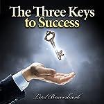 The Three Keys to Success |  Lord Beaverbrook