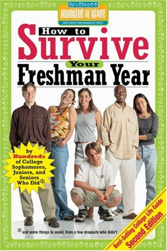 how to survive your freshman year How to survive your first year of engineering education, from the edited h2g2,  the unconventional guide to life, the universe and everything.
