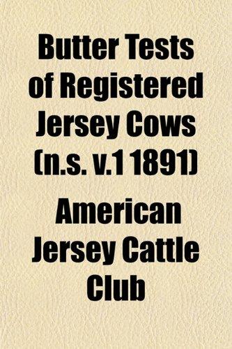Butter Tests of Registered Jersey Cows (n.s. v.1 1891)