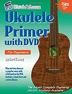 Ukulele Primer Book with DVD (Watch & Learn)