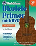 Ukulele Primer: For Soprano, Concert, & Tenor Ukuleles: C Tuning [With DVD] (Watch & Learn) Bert Casey