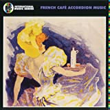 French Cafe Accordion Music Various Artists