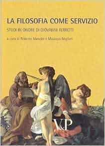 La filosofia come servizio. Studi in onore di Giovanni
