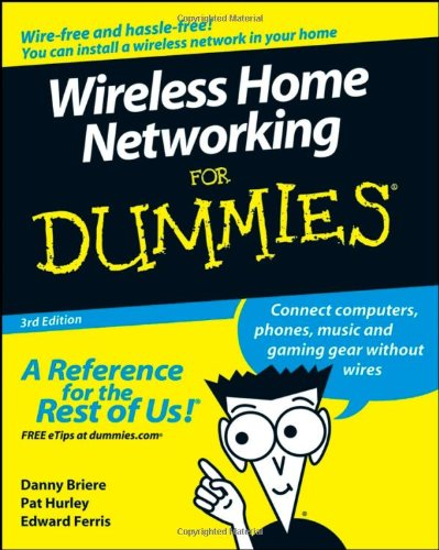 Wireless Home Networking For Dummies, 3rd Edition