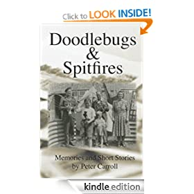 Doodlebugs &amp; Spitfires - Memories and Short Stories
