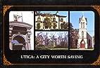 Utica: A City Worth Saving by Frank E…