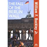 The Fall of the Berlin Wall ~ William F. Buckley