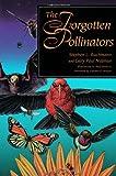 The Forgotten Pollinators (1559633530) by Buchmann, Stephen L.