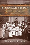 Singular Vision: The Founding of the Catholic Church Extension Society in Canada 1908 to 1915