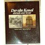 Der alte Kanal damals und heute: Ludwig-Donau-Main-Kanal (German Edition)
