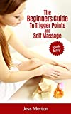 img - for The Beginners Guide To Trigger Points and Self Massage: Made Easy book / textbook / text book