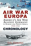 Eric Hammel Air War Europa: Chronology