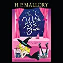 The Witch Is Back: A Jolie Wilkins Novel, Book 4 Audiobook by H. P. Mallory Narrated by Allyson Ryan, Steve West