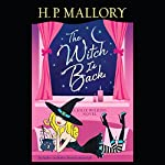 The Witch Is Back: A Jolie Wilkins Novel, Book 4 | H. P. Mallory