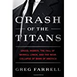 Crash of the Titans: Greed, Hubris, the Fall of Merrill Lynch, and the Near-Collapse of Bank of America {Deckle Edge cut pages}by Greg Farrell