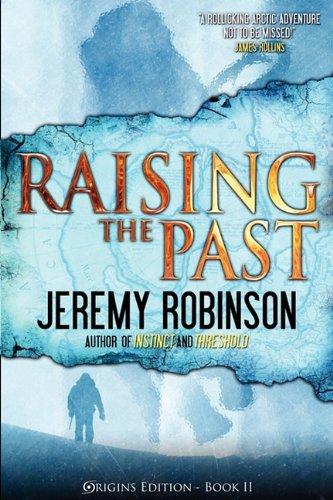 """Raising the Past (Origins Edition)"" av Jeremy Robinson"