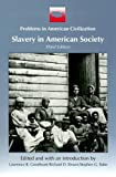 Slavery in American Society (Problems in American Civilization)