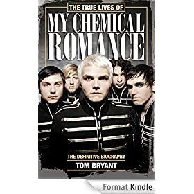 The True Lives of My Chemical Romance: The Definitive Biography (English Edition)