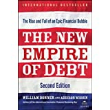 The New Empire of Debt: The Rise and Fall of an Epic Financial Bubble ~ William Bonner
