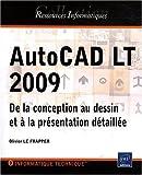 echange, troc Olivier Le Frapper - AutoCAD LT 2009 - De la conception au dessin et à la présentation détaillée