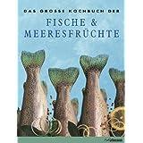"Das gro�e Kochbuch der Fische & Meeresfr�chtevon ""Dagmar Rohde"""