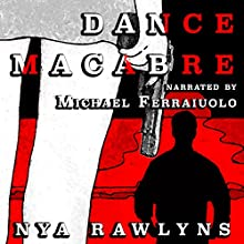 Dance Macabre Audiobook by Nya Rawlyns Narrated by Michael Ferraiuolo