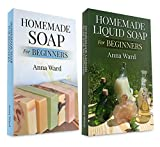 """(2 Book Bundle) """"Homemade Soap For Beginners"""" & """"Homemade Liquid Soap For Beginners"""" (How to Make Soap)"""