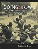img - for Doing the Town: The Rise of Urban Tourism in the United States, 1850-1915 by Catherine Cocks (2001-08-22) book / textbook / text book