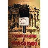 Comunicación y terrorismo (Ciencia Política - Semilla Y Surco - Serie De Ciencia Política)