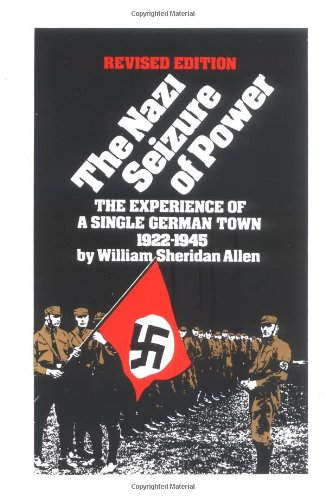 Nazi Seizure of Power: The Experience of a Single German...