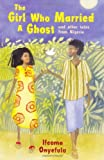 Ifeoma Onyefulu The Girl who Married a Ghost: and Other Tales from Nigeria