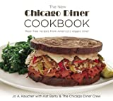 The New Chicago Diner Cookbook: Meat-Free Recipes from America's Veggie Diner