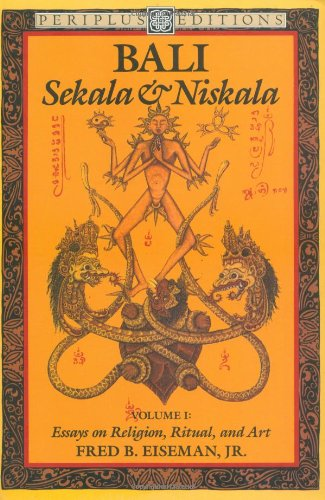 Bali: Sekala & Niskala Vol. 1: Sekala and Niskala: Essays on Reilgion and Art Vol 1 (Periplus Art & Culture Books)
