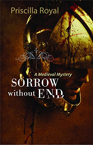 Sorrow Without End: a Medieval Mystery (Medieval Mysteries)