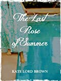 img - for The Last Rose of Summer - a Short Story: A Free Kindle Short Story prequel to 'The Perfume Garden' book / textbook / text book
