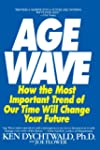 The Age Wave: How The Most Important...