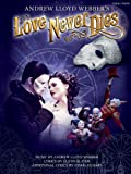Andrew Lloyd Webber Andrew Lloyd Webber: Love Never Dies (Revised Version) (Pvg)