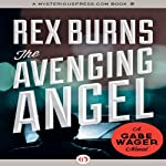 The Avenging Angel: Gabe Wagner, Book 5 | Rex Burns