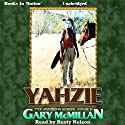 Yahzie: The Tye Watkins Series, Book 8 Audiobook by Gary McMillan Narrated by Rusty Nelson